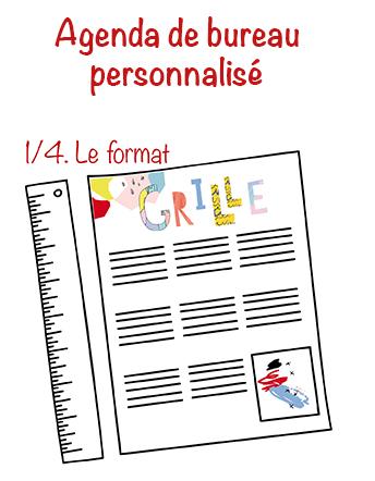 Agenda de bureau personnalisé, jouez la différence ! 1/4 LE FORMAT